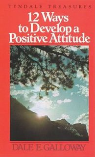 Develop a Positive Attitude by Dale E. Galloway 1975, Paperback