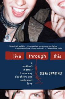 Daughters and Reclaimed Love by Debra Gwartney 2010, Paperback