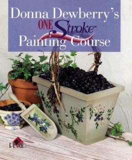 Donna Dewberrys One Stroke Painting Course by Plaid Enterprises Staff