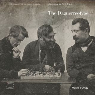 The Daguerreotype by Dominique de Font Reaulx 2008, Paperback
