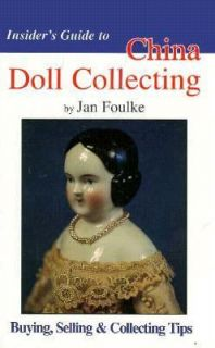 Insiders Guide to China Doll Collecting by Jan Foulke 1995, Paperback