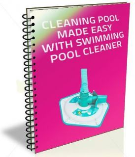 CLEANING POOL MADE EASY WITH SWIMMING POOL CLEANER (eBook/Manual/pdf