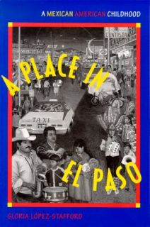 Place in el Paso A Mexican American Childhood by Gloria López