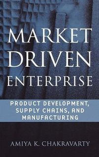 Market Driven Enterprise  Product Development, Supply Chains, and