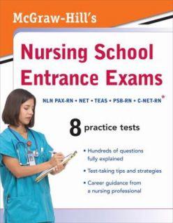 McGraw Hills Nursing School Entrance Exams by Thomas A. Evangelist