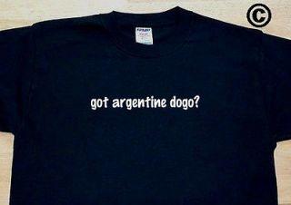 got argentine dogo? DOG BREED FUNNY T SHIRT TEE