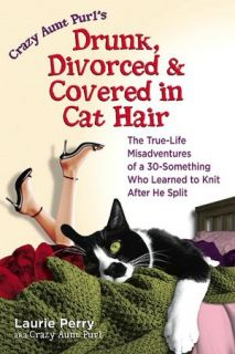 BARNES & NOBLE  Crazy Aunt Purls Drunk, Divorced, and Covered in Cat