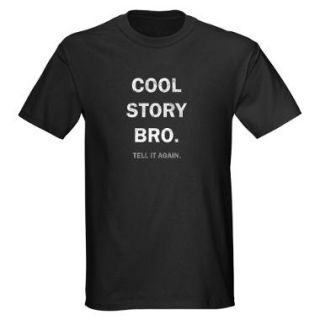 Cool Story Bro T Shirts  Cool Story Bro Shirts & Tees