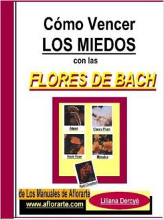 VENCER LOS MIEDOS CON LAS FLORES DE BACH / www.aflorarte