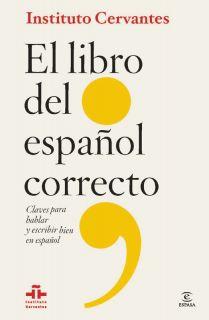 EL LIBRO DEL ESPAÑOL CORRECTO: CLAVES PARA HABLAR Y ESCRIBIR BIEN EN