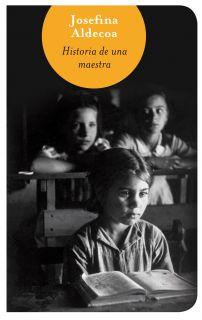 HISTORIA DE UNA MAESTRA (BIGBOOK)   JOSEFINA R. ALDECOA. Resumen del