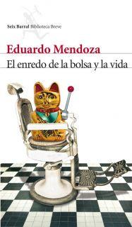 EL ENREDO DE LA BOLSA Y LA VIDA   EDUARDO MENDOZA. Resumen del libro