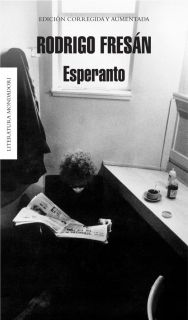 ESPERANTO   RODRIGO FRESAN. Resumen del libro y comentarios