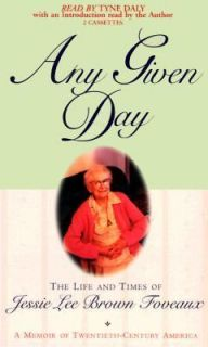 Any Given Day The Life and Times of Jessie Lee Brown Foveaux by Jessie