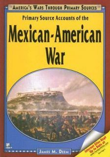 of the Mexican American War by James M. Deem 2006, Hardcover