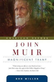 John Muir Magnificent Tramp by Rod Miller 2005, Hardcover, Revised