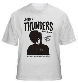 Johnny Thunders T Shirt, New York Dolls, Heartbreakers , All Sizes