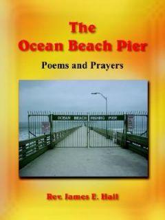 The Ocean Beach Pier by James E. Hall 2005, Paperback