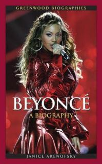 Beyonce Knowles: A Biography NEW by Janice Arenofsky