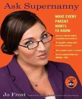 What Every Parent Wants to Know by Jo Frost 2006, Paperback