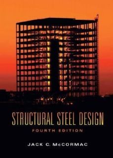 Structural Steel Design by Jack C. McCormac 2007, Hardcover
