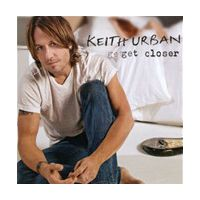 Get Closer by Keith Urban CD, Nov 2010, Liberty USA