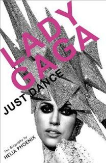 Lady Gaga Just Dance The Biography Book  Helia Phoenix NEW PB