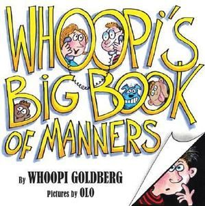 Whoopis Big Book of Manners by Whoopi Goldberg 2006, Picture Book