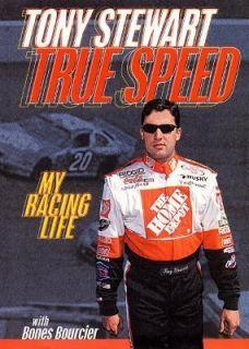 True Speed My Racing Life by Mark Bourcier and Tony Stewart 2002