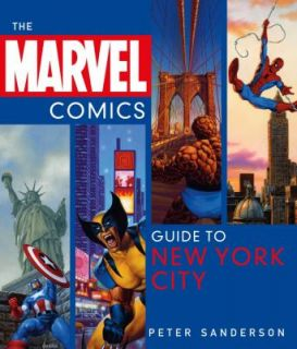 The Marvel Comics Guide to New York City by Peter Sanderson 2007