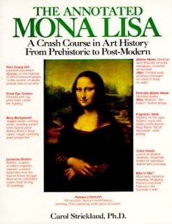 The Annotated Mona Lisa A Crash Course in Art History from Prehistoric