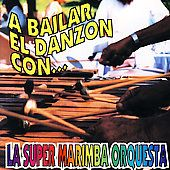 Bailar El Danzon Con by Super Marimba Orquesta CD, Jan 1994