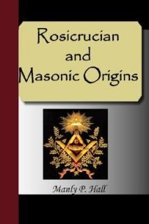 Rosicrucian and Masonic Origins by Manly Hall 2007, Paperback