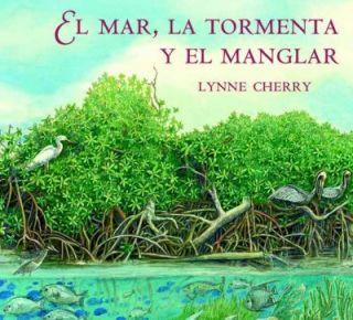 Mar, la Tormenta y el Manglar by Lynne Cherry 2008, Paperback