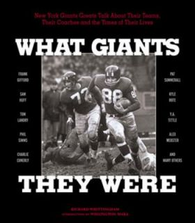 What Giants They Were New York Giant Greats Talk about Their Teams