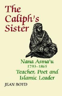 The Caliphs Sister Nana Asmau 1793 1865 Teacher, Poet and Islamic