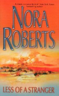 Less of a Stranger by Nora Roberts 2003, Paperback