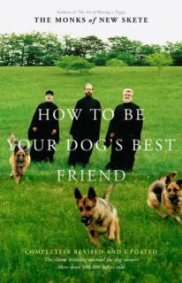 How to Be Your Dogs Best Friend The Classic Manual for Dog Owners by