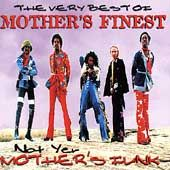 The Very Best of Mothers Finest Not Yer Mothers Funk by Mothers