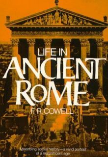 Life in Ancient Rome by F. R. Cowell 1976, Paperback