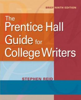 The Prentice Hall Guide for College Writers, Brief by Stephen Reid