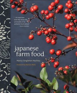 Japanese Farm Food by Nancy Hachisu Singleton and Kenji Miura 2012