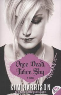 Once Dead, Twice Shy Bk. 1 by Kim Harrison 2010, Paperback