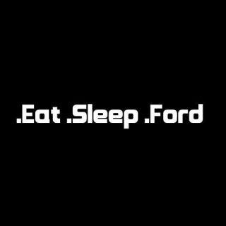Eat Sleep FORD Funny Car Sticker Bike Decal jdm euro stickerbomb