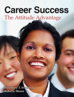Career Success The Attitude Advantage by Rosemary T. Fruehling and