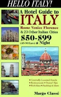 Hello Italy A Hotel Guide to Italy, Rome, Venice, Florence and 23