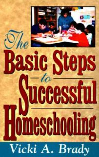 to Successful Home Schooling by Vicki A. Brady 1996, Paperback
