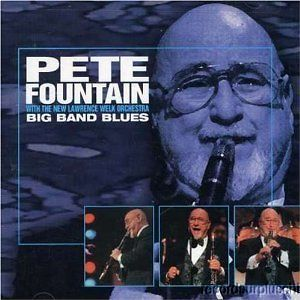 Pete Fountain with the New Lawrence Welk Orchestra Big Band Blues CD