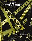 LRFD Steel Design by William T. Segui 2002, Hardcover