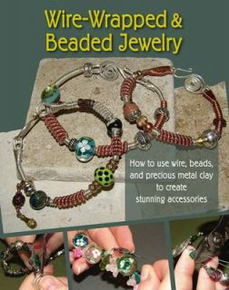 Wire Wrapped and Beaded Jewelry (2009, P